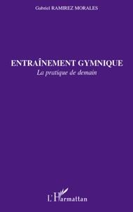 Entraînement gymnique- La pratique de demain - Gabriel Ramirez Morales pdf epub