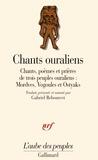 Gabriel Rebourcet - Chants ouraliens - Chants, poèmes et prières de trois peuples ouraliens : Mordves, Vogoules et Ostyaks.