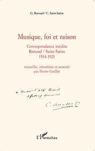Gabriel Renoud et Camille Saint-Saëns - Musique, foi et raison - Correspondance inédite Gabriel Renoud / Camille Saint-Saëns (1914-1921).