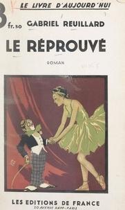 Gabriel Reuillard - Le réprouvé.