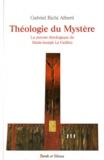 Gabriel Richi Alberti - Théologie du Mystère - La pensée théologique du père Marie-Joseph Le Guillou o.p..