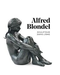 Gabriel Ringlet - Alfred Blondel - Sculpteur dans l'âme.