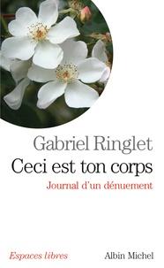 Gabriel Ringlet - Ceci est ton corps - Journal d'un dénuement.