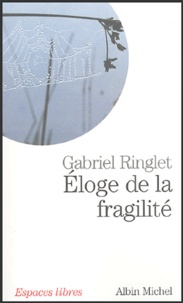 Gabriel Ringlet - Eloge de la fragilité.