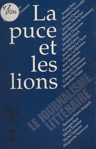 La Puce et les lions. Le journalisme littéraire