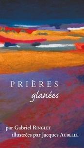 Gabriel Ringlet - Prières glanées.