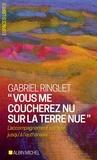 """Gabriel Ringlet - """"Vous me coucherez nu sur la terre nue"""" - L'accompagnement spirituel jusqu'à l'euthanasie."""