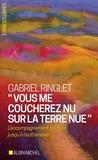 Gabriel Ringlet - Vous me coucherez nu sur la terre nue - L'accompagnement spirituel jusqu'à l'euthanasie.