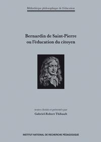 Gabriel-Robert Thibault - Bernardin de Saint-Pierre ou l'éducation du citoyen.
