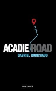 Gabriel Robichaud - Acadie Road.