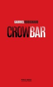 Gabriel Robichaud - Crow Bar.