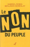 Gabriel Robin et Benjamin Demeslay - Le Non du peuple.