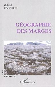 Gabriel Rougerie - Géographie des marges.