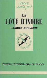 Gabriel Rougerie et Paul Angoulvent - La Côte d'Ivoire.