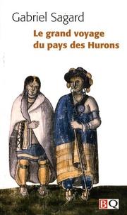 Gabriel Sagard - Le grand voyage au pays des Hurons.
