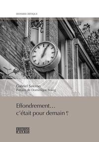 Gabriel Salerno - Effondrement... c'était pour demain ?.