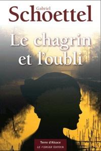 Gabriel Schoettel - Le chagrin et l'oubli.