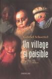 Gabriel Schoettel - Un village si paisible.