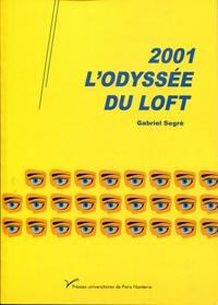 Gabriel Segré - 2001, l'odyssée du Loft.