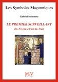 Gabriel Steinmetz - N.74 Le premier surveillant du niveau à l'art du Trait.