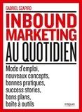 Gabriel Szapiro - Inbound Marketing au quotidien - Mode d'emploi, nouveaux concepts, bonnes pratiques, success stories, bons plans, boîte à outils.