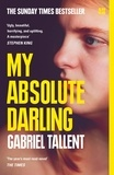 Gabriel Tallent - My Absolute Darling - The Sunday Times Bestseller.