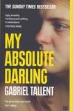 Gabriel Tallent - My Absolute Darling.