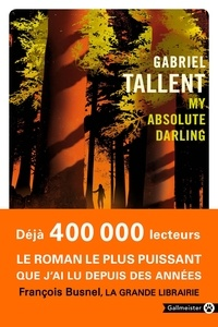 Forum de téléchargement gratuit d'ebooks pdf My absolute darling par Gabriel Tallent DJVU (Litterature Francaise)