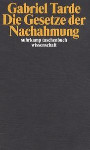 Gabriel Tarde et Jadja Wolf - Die Gesetze der Nachahmung.