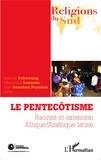 Gabriel Tchonang et Véronique Lecaros - Le pentecôtisme - Racines et extension, Afrique / Amérique latine.