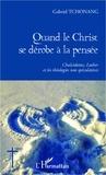 Gabriel Tchonang - Quand le Christ se dérobe à la pensée - Chalcédoine, Luther et les théologies non spéculatives.