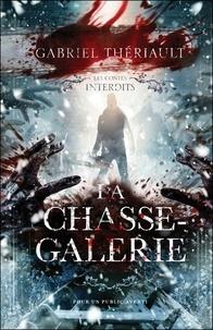 Gabriel Thériault - La chasse-galerie.