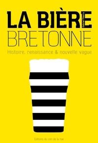 Gabriel Thierry - La bière bretonne, histoire, renaissance et nouvelle vague.