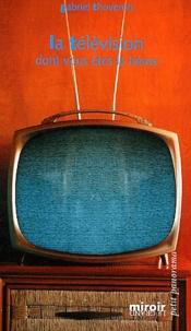 Gabriel Thoveron - La télévision dont vous êtes le héros.