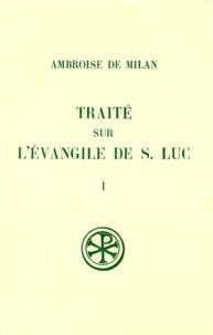 Deedr.fr TRAITE SUR L'EVANGILE DE SAINT LUC. Tome 1, Livres 1 à 6, Edition bilingue français-latin Image