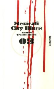 Gabriel Trujillo Muñoz - Mexicali city blues.