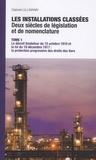 Gabriel Ullmann - Les installations classées : deux siècles de législation et de nomenclature - 2 volumes.