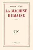 Gabriel Veraldi - La machine humaine.