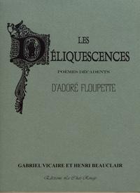Gabriel Vicaire et Henri Beauclair - Les déliquescences - Poèmes décadents d'Adoré Floupette avec sa vie par Marius Tapora.