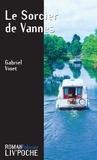 Gabriel Vinet - Le Sorcier de Vannes - Une intrigue sombre.