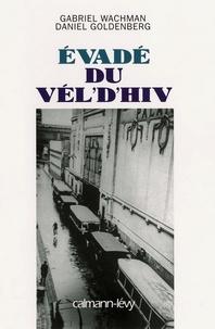 Daniel Goldenberg et Gabriel Wachman - Evadé du Vel' d'Hiv.