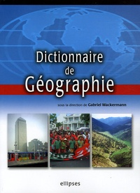 Gabriel Wackermann - Dictionnaire de géographie.