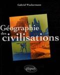 Gabriel Wackermann - Géographie des civilisations.