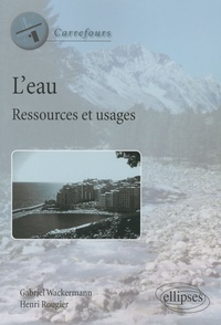 Gabriel Wackermann et Henri Rougier - L'eau - Ressources et usages.