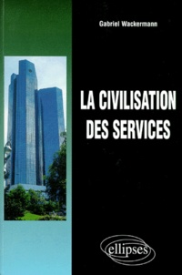 Gabriel Wackermann - La civilisation des service.