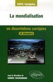 Gabriel Wackermann - La mondialisation en dissertations corrigées.