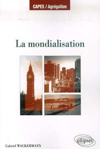 Gabriel Wackermann - La mondialisation.