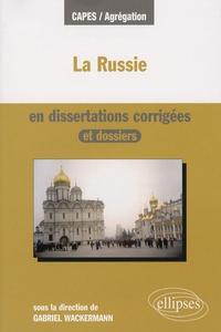 Gabriel Wackermann et Philippe Boulanger - La Russie en dissertations corrigées.