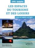 Gabriel Wackermann - Les espaces du tourisme et des loisirs.