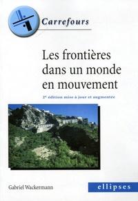 Gabriel Wackermann - Les frontières dans un monde en mouvement.
